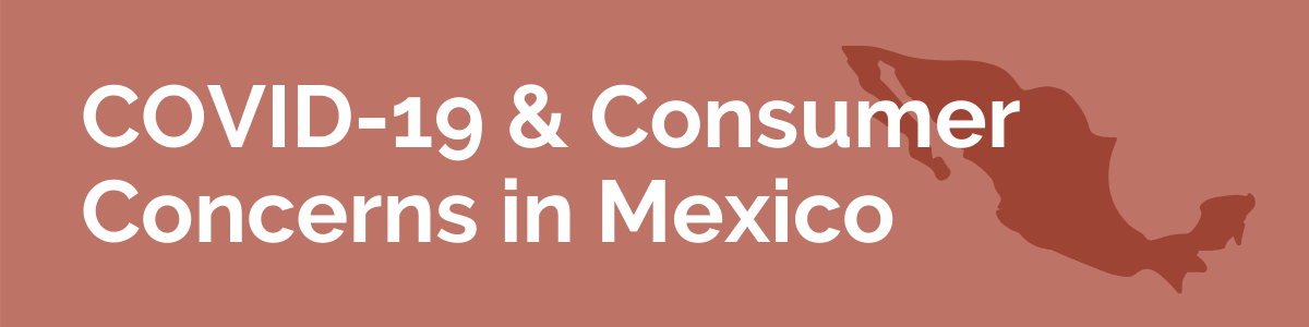 COVID-19 & Consumer Concerns in Mexico