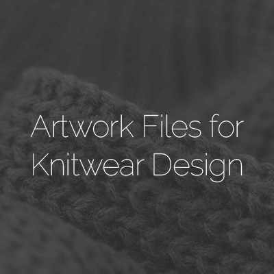 Artwork Files for Knitwear Design Webinar